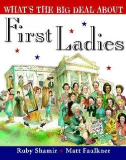What's the Big Deal About First Ladies? (Hardcover)