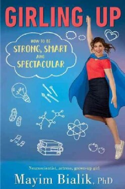 Girling Up: How to Be Strong, Smart and Spectacular (Hardcover)