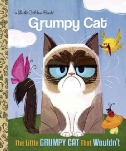 The Little Grumpy Cat That Wouldn't (Hardcover)