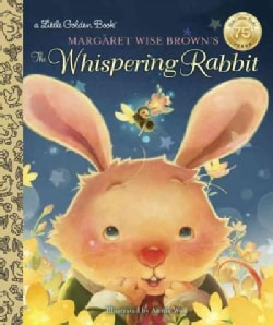 Margaret Wise Brown's the Whispering Rabbit (Hardcover)