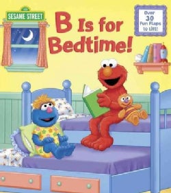 B Is for Bedtime! (Board book)
