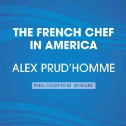 The French Chef in America: Julia Child's Second Act (CD-Audio)
