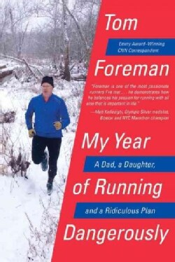 My Year of Running Dangerously: A Dad, a Daughter, and a Ridiculous Plan (Paperback)