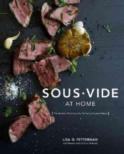 Sous Vide at Home: The Modern Technique for Perfectly Cooked Meals (Hardcover)