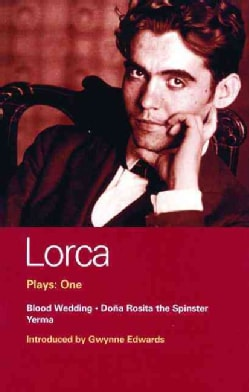 Lorca Plays: One/Blood Wedding/Dona Rosita the Spinster/Yerma (Paperback)