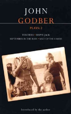 John Godber Plays: Teechers/Happy Jack/September in the Rain/Salt of the Earth (Paperback)