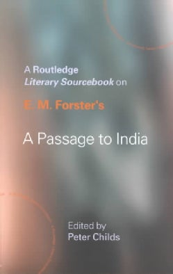 E. M. Forster's A Passage to India: A Sourcebook (Paperback)