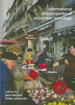 International Encyclopedia Of Economic Sociology (Hardcover)