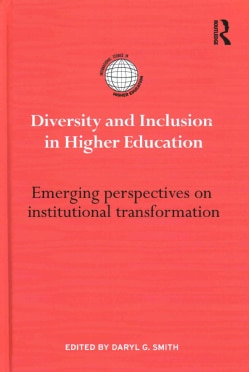 Diversity and Inclusion in Higher Education: Emerging perspectives on institutional transformation (Hardcover)