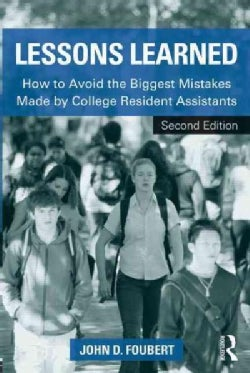 Lessons Learned: How to Avoid the Biggest Mistakes Made by College Resident Assistants (Paperback)