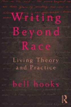 Writing Beyond Race: Living Theory and Practice (Paperback)