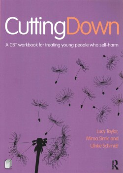 Cutting Down: A CBT Workbook for Treating Young People Who Self-Harm (Paperback)
