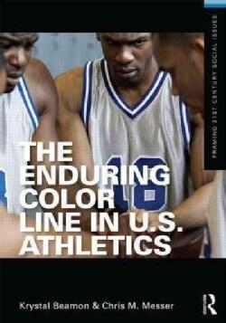 The Enduring Color Line in U.S. Athletics (Paperback)