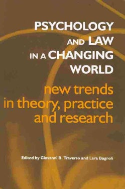 Psychology and Law in a Changing World: New Trends in Theory, Research and Practice (Paperback)
