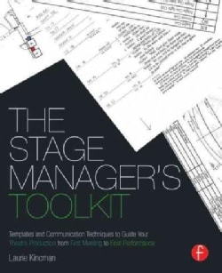 The Stage Manager's Toolkit: Templates and Communication Techniques to Guide Your Theatre Production from First M... (Paperback)