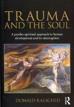 Trauma and the Soul: A Psycho-Spiritual Approach to Human Development and Its Interruption (Paperback)