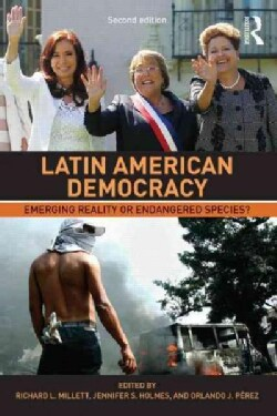 Latin American Democracy: Emerging Reality or Endangered Species? (Paperback)