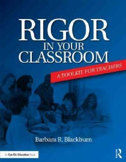 Rigor in Your Classroom: A Toolkit for Teachers (Paperback)