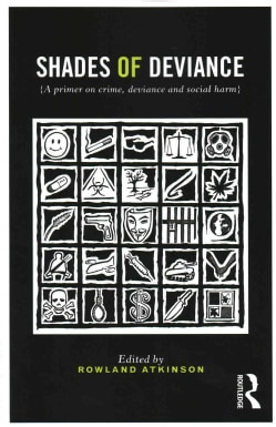 Shades of Deviance: A Primer on Crime, Deviance and Social Harm (Paperback)
