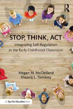 Stop, Think, Act: Integrating Self-Regulation in the Early Childhood Classroom (Paperback)