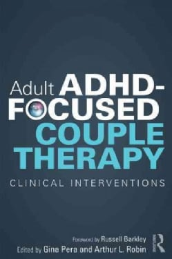 Adult ADHD-Focused Couple Therapy: Clinical Interventions (Paperback)