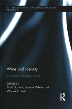 Wine and Identity: Branding, heritage, terroir (Hardcover)