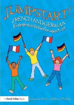 Jumpstart! French and German: Engaging Activities for Ages 7-12 (Paperback)