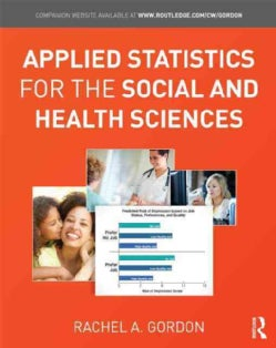 Applied Statistics for the Social and Health Sciences (Hardcover)