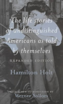 The Life Stories of Undistinguished Americans As Told by Themselves (Paperback)