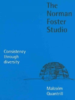 The Norman Foster Studio: Consistency Through Diversity (Hardcover)