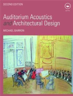 Auditorium Acoustics and Architectural Design (Hardcover)