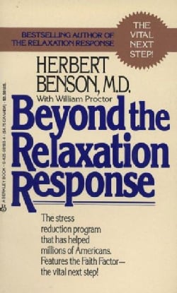 Beyond the Relaxation Response: How to Harness the Healing Power of Your Personal Beliefs (Paperback)