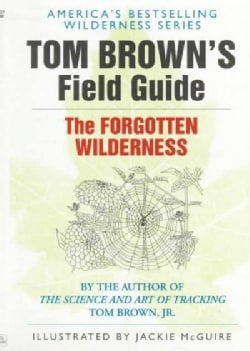 Tom Brown's Field Guide to the Forgotten Wilderness (Paperback)