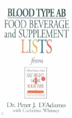 Blood Type AB Food, Beverage, And Supplemental Lists (Paperback)
