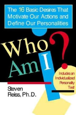 Who Am I?: The 16 Basic Desires That Motivate Our Actions and Define Our Personality (Paperback)