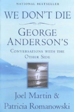 We Don't Die: George Anderson's Conversations With the Other Side (Paperback)