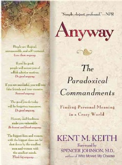 Anyway: The Paradoxical Commandments : Finding Personal Meaning in a Crazy World (Paperback)