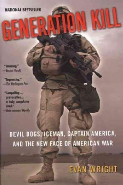 Generation Kill: Devil Dogs, Iceman, Captain America and the New Face of American War (Paperback)