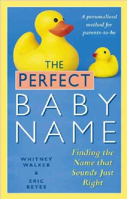 The Perfect Baby Name: Finding the Name that Sounds Just Right (Paperback)