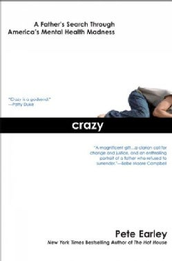 Crazy: A Father's Search Through America's Mental Health Madness (Paperback)