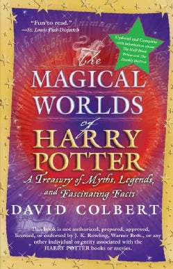 The Magical Worlds of Harry Potter: A Treasury of Myths, Legends, and Fascinating Facts (Paperback)