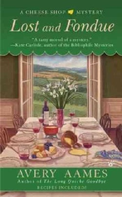 Lost and Fondue: Cheese Shop Mystery (Paperback)