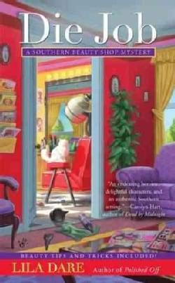 Die Job: A Southern Beauty Shop Mystery (Paperback)