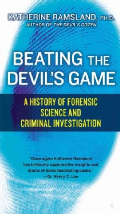 Beating the Devil's Game: A History of Forensic Science and Criminal Investigation (Paperback)