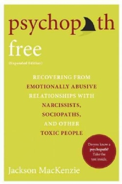 Psychopath Free: Recovering from Emotionally Abusive Relationships With Narcissists, Sociopaths, and Other Toxic ... (Paperback)