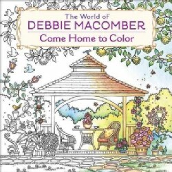 The World of Debbie Macomber: Come Home to Color, an Adult Coloring Book (Paperback)