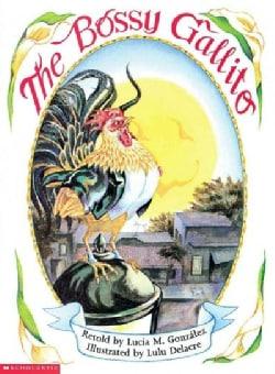 El Gallo De Bodas/the Bossy Gallito (Paperback)