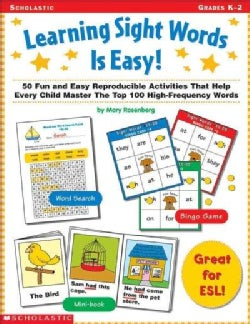 Learning Sight Words Is Easy: 50 Fun and Easy Reproducible Activities That Help Every Child Master the Top 100 Hi... (Paperback)