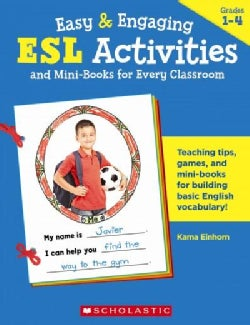 Easy & Engaging Esl Activities and Mini-Books for Every Classroom: Terrific Teaching Tips, Games, Mini-Books & Mo... (Paperback)