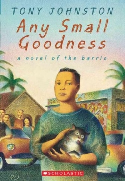 Any Small Goodness: A Novel of the Barrio (Paperback)